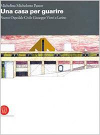 Pubblicazioni sull'architettura: Una casa per guarire di Michelina-Michelotto